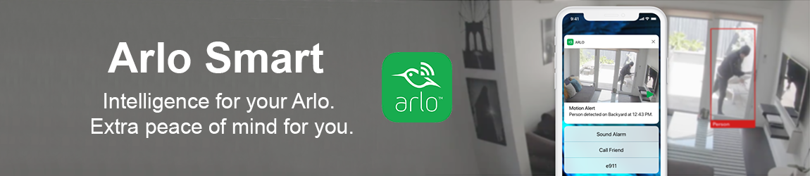 Arlo Smart - Intelligence for your Arlo. Extra peace of mind for you.
